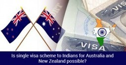 Is single visa scheme to Indians for Australia and New Zealand possible? | Immigration and Visa Latest News | Scoop.it