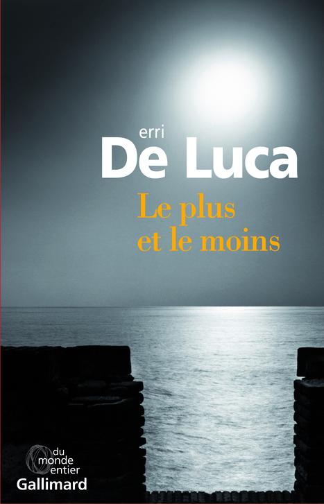 Erri De Luca,  Le plus et le moins #TdF #lecture de Martine Konorski | TdF  |    Critique & Revues | Scoop.it