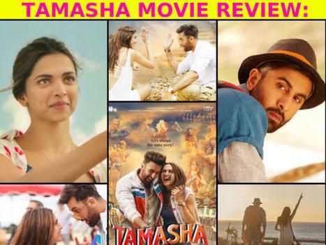 Tamasha Movie Review: Ranbir Kapoor-Deepika Padukone Shine Throughout! | Celebrity Entertainment News | Scoop.it