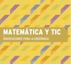 E-book Matemática y TIC - Orientaciones para la enseñanza | educacion-y-ntic | Scoop.it