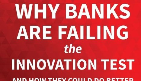 The Top 25 Banks By Innovation Capability   Crowd Funding, Micro-funding, New Approach for Investors - Alternatives to Wall Street   Scoop.it