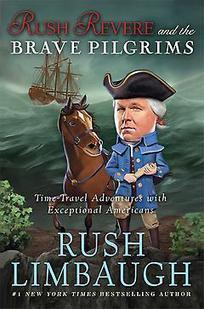 Rush Revere and the Brave Pilgrims : Time-Travel Adventures with Exceptional Americans | Rush Limbaugh | eBook | 9781476755915 | Bookish.com | Favorite Best-Selling Books | Scoop.it