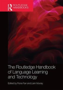 The Routledge Handbook of Language Learning and Technology (Hardback) - Routledge | Technology and language learning | Scoop.it