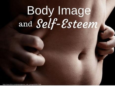 Boost Body Image and Self-Esteem   self-confidence   Scoop.it