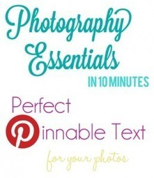 Photo Essentials in 10: Pinnable Text | | Pinterest | Scoop.it