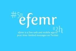 Avec Efemr, vos tweets s'effacent en quelques secondes | Geeks | Scoop.it