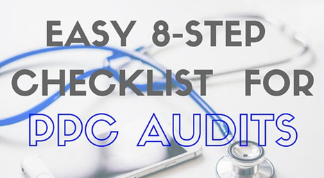 The Easy 8-Step Checklist for PPC Audits | WordStream | Search Engine Marketing | Scoop.it