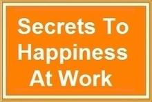 4 Secrets To Being Happy At Work | Happy {organisation} | Scoop.it