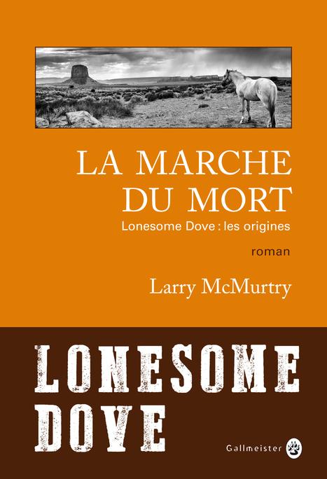 La Marche du Mort, de Larry McMurtry | saga noire (romans noirs et policiers) | Scoop.it
