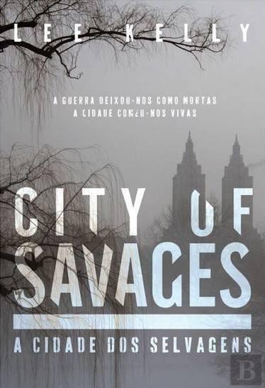 Destaque: A Cidade dos Selvagens - Lee Kelly   Ficção científica literária   Scoop.it