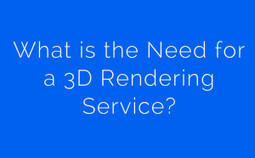 What is the Need For a 3D Rendering Service? | 3d Rendering Sydney | Scoop.it