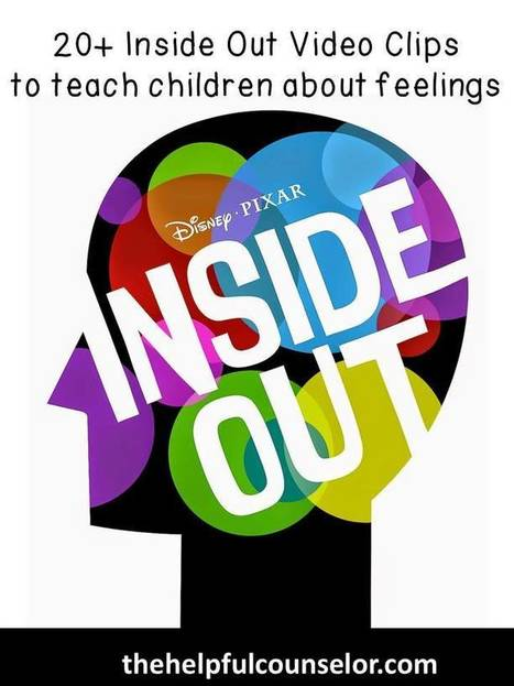 20+ Inside Out Clips to Help Teach Children About Feelings - The Helpful Counselor | 21st C Learning | Scoop.it