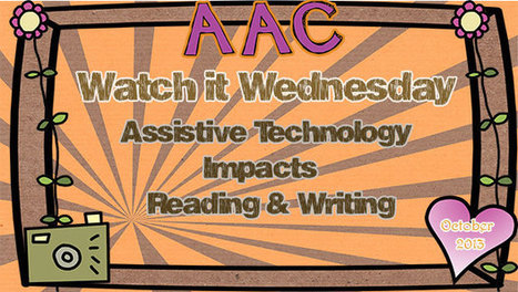 Watch It Wednesday- Assistive Technology Impacts Reading & Writing! | Communication and Autism | Scoop.it