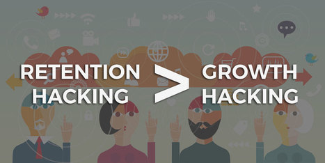 Retention Hacking > Growth Hacking | Small Business, Social Media and Digital Marketing | Scoop.it
