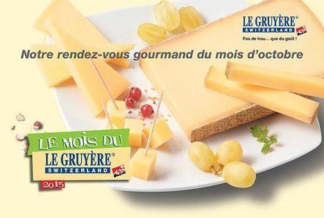 Octobre : Le Mois du Gruyère AOP suisse | The Voice of Cheese | Scoop.it