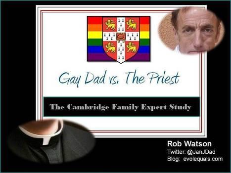 A Gay Dad Battles a Priest Over Cambridge University's Praise of Gay Men as Parents | LGBT Times | Scoop.it