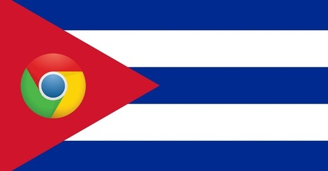 Google Opens Chrome to Cuba — for Those Who Can Get Online - Mashable | Aprendiendo a Distancia | Scoop.it