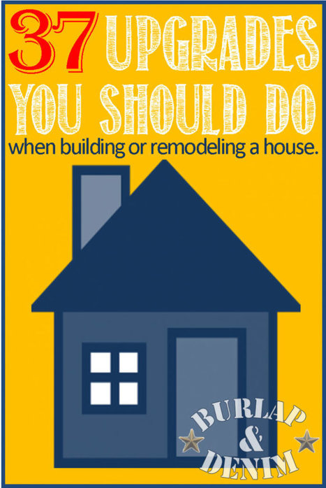 37 Builder Upgrades You SHOULD Do - Burlap & Denim | Custom Home Building | Scoop.it