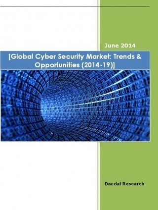 Global Cyber Security Market | Advertising and Marketing | Scoop.it
