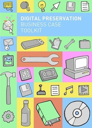 Launch of Digital Preservation Business Case Toolkit | LIBER | Curaduria de contenidos y Preservacion digital | Scoop.it