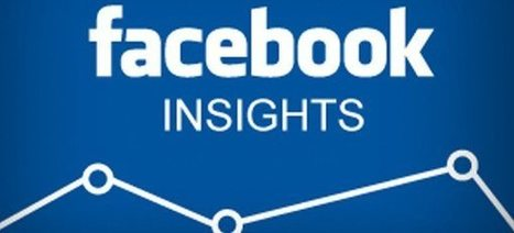 The Ultimate Cheat Sheet for Facebook Page Insights | Social Media SuperChargers | Scoop.it