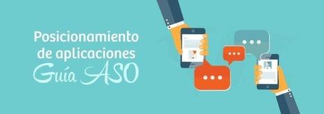 Guía ASO: posicionamiento de aplicaciones móviles y Apps | Francisco Javier Márquez Estrada | Scoop.it