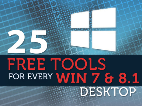 Top 25 free tools for Windows 7 and 8.1 | Websites I Found So You Don't Need To | Scoop.it