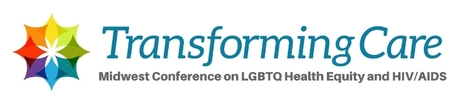 Transforming Care: Midwest Conference on LGBTQ Health Equity and HIV/AIDS   HIV and the LGBT Community   Scoop.it