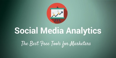 19 Free Social Media Analytics Tools for Marketers | Marketing in the Digital World | Scoop.it