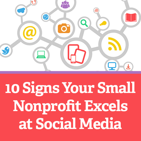 10 Signs Your Small Nonprofit Excels at Social Media | Social Media & sociaal-cultureel werk | Scoop.it