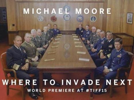Nos estamos saliendo del mapa... ¿Dónde invadimos ahora?', la nueva película de Michael Moore | La R-Evolución de ARMAK | Scoop.it