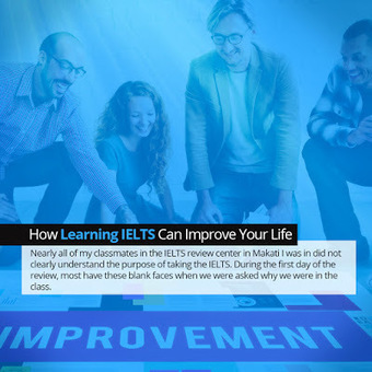 How Learning IELTS Can Improve Your Life | IELTS Writing Test Tips and Training | Scoop.it