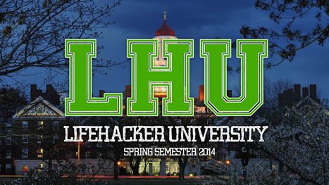 Plan Your Free Online Education at Lifehacker U: Spring Semester 2014 | Learning  ..... Distance Technologies | Scoop.it