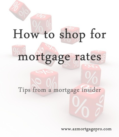 How to shop for mortgage interest rates. | Arizona Mortgage Information | Scoop.it