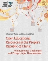 UNESCO IITE | Open Educational Resources in the People's Republic of China: Achievements, Challenges and Prospects for Development | Open Educational Resources (OER) | Scoop.it