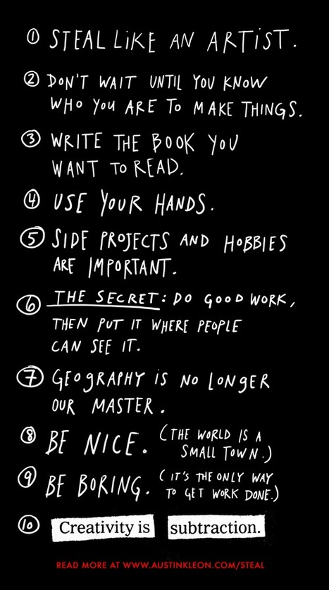 How To Steal Like An Artist (And 9 Other Things Nobody Told Me) - Austin Kleon | The Creative Process | Scoop.it