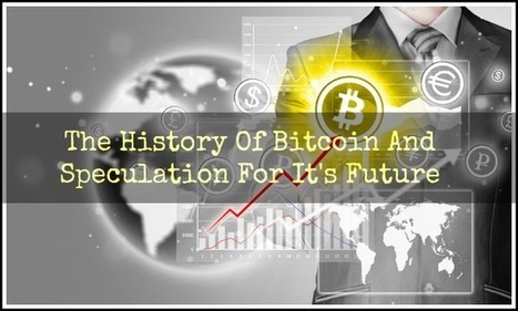 The History Of Bitcoin And Speculation For Its Future | Tech | Scoop.it