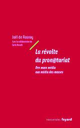 Pronetariat de Joël de Rosnay, : Sommaire du livre | Collective intelligence 2.0 | Scoop.it