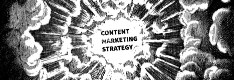 The Anatomy of a Solid Content Marketing Strategy | Public Relations & Social Media Insight | Scoop.it