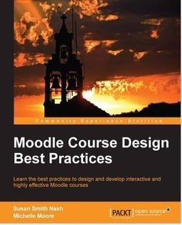Moodle Course Design Best Practices | PACKT Books | Moodling Around | Scoop.it