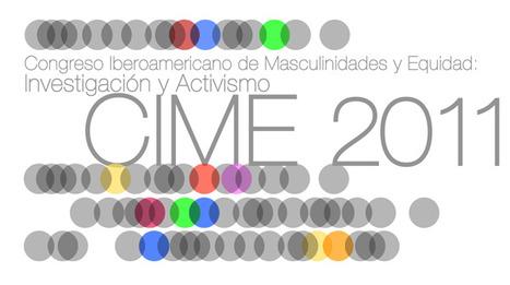 Congreso Iberoamericano de Masculinidades y Equidad: Investigación y Activismo | Cuidando... | Scoop.it
