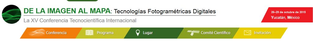 XV Conferencia Internacional de la imagen al mapa: tecnologías fotogramétricas digitales