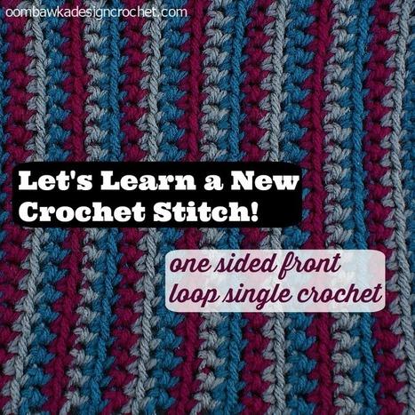 One Sided Front Loop Single Crochet Oombawka Design Crochet | Free Crochet Patterns | Scoop.it