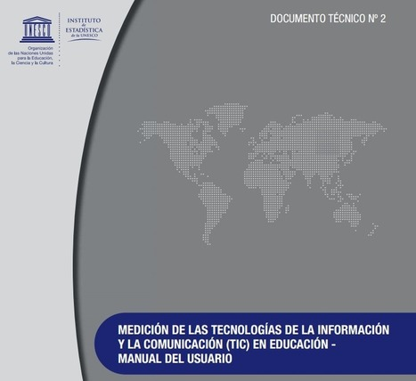 Indicadores del Instituto de Estadística de la UNESCO sobre uso de las TIC en educación | El Camarote | Media and information Literacy | Scoop.it