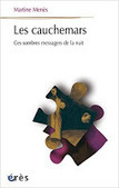 Martine Menès : Les cauchemars. Ces sombres messagers de la nuit | Nouvelles Psy | Scoop.it