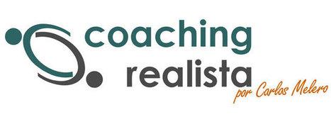 Carlos Melero – Tú llámalo coaching, yo lo llamaré Coaching Realista. | Comunicaciones y ventas exitosas | Scoop.it
