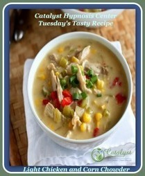 Light Chicken Corn Chowder - Catalyst Hypnosis Center | Healthy Recipes | Scoop.it