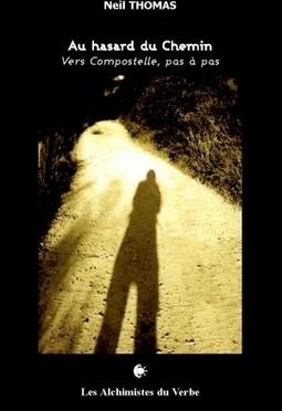 Les Chemins versCompostelle - recueil de poésie | Les arts en chemin | Scoop.it