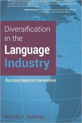 Book Review: Diversification in the Language Industry | Translation Memory | Scoop.it