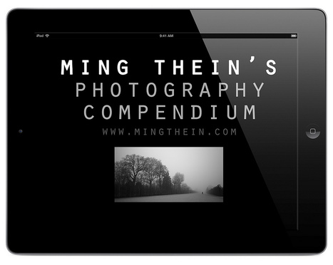 Presenting Ming Thein's Photography Compendium for iPad | Ming Thein | Photography in education | Scoop.it